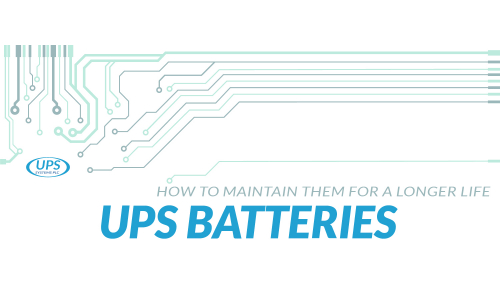 How to Maintain UPS Batteries for a Longer Life