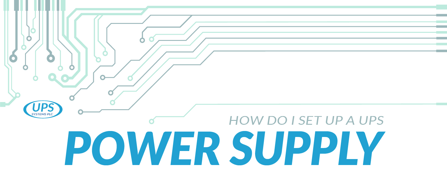 How to Set Up a UPS Power Supply